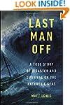 Last Man Off: A True Story of Disaste...