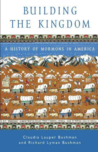 Building the Kingdom : A History of Mormons in America (Religion in American Life)
