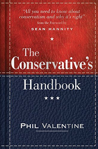 The Conservative's Handbook: Defining the Right Position on Issues from A to Z (Best Argument Against Global Warming)