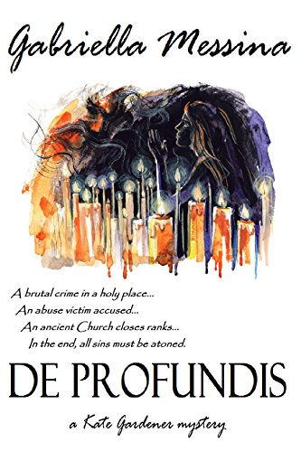 De Profundis (Kate Gardener Mysteries Book 2) by [Messina, Gabriella]