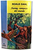 Danny el Campeon del Mundo, Roald Dahl, 8427931174