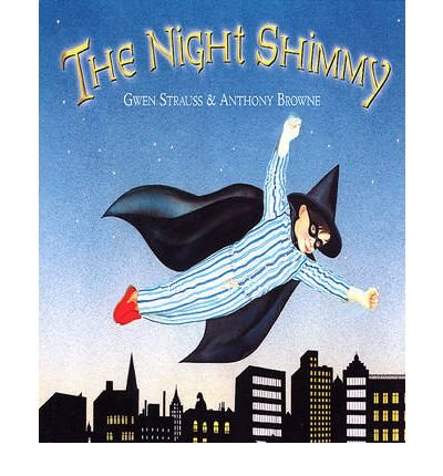 ([(The Night Shimmy )] [Author: Anthony Browne] [Aug-2003] )
