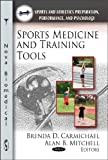 Sports Medicine and Training Tools, Brenda D. Carmichael and Alan B. Mitchell, 1611228271