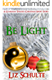 Be Light (The Guardian Trilogy)