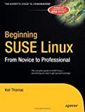 img - for Beginning SUSE Linux: From Novice to Professional by Keir Thomas (2005-02-15) book / textbook / text book