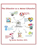 img - for The Educator as a Maker Educator book / textbook / text book