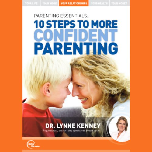 Parenting Essentials: 10 Steps to More Confident Parenting (Live)