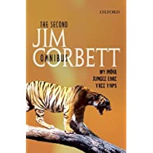 The Second Jim Corbett Omnibus: `My India', Jungle Lore', Tree Tops'