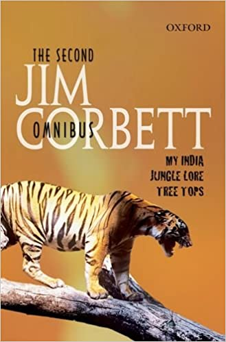 Jim Corbett - The Second Jim Corbett Omnibus: `my India', `jungle Lore', `tree Tops'