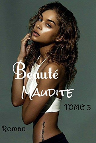 beaut-maudite-tome-3-french-edition