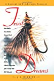 Trout Dreams (Gallery of Fly-Fishing Profiles)