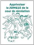 Apprivoiser la Jungle de la Cour de Recreation, Carol Gray, 1885477406