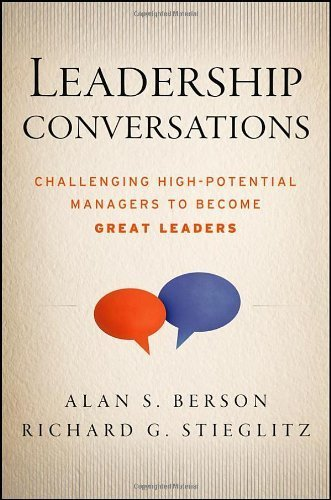 Leadership Conversations: Challenging High Potential Managers to Become Great Leaders by Alan S. Berson (2013-02-04)
