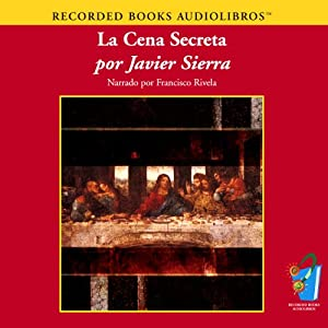 La Cena Secreta (Texto Completo) [The Secret Dinner ] Audiobook