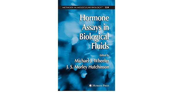 Hormone Assays in Biological Fluids (Methods in Molecular Biology): Michael J. Wheeler, William D. Fraser, J. S. Morley Hutchinson: 9781588290052: ...