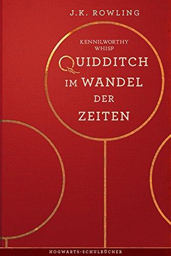 Quidditch im Wandel der Zeiten (Hogwarts Schulbücher) (German Edition)