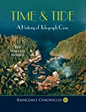 img - for Raincoast Chronicles 16: Time & Tide: A History of Telegraph Cove book / textbook / text book