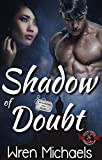 Shadow of Doubt (Special Forces: Operation Alpha) (Breaking the SEAL Series Book 5) - Kindle edition by Michaels, Wren, Alpha, Operation. Romance Kindle eBooks @ Amazon.com.