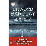Cette nuit-l�par Linwood Barclay