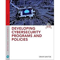 Developing Cybersecurity Programs and Policies (Pearson IT Cybersecurity Curriculum (ITCC))