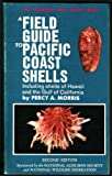 A Field Guide to Pacific Coast Shells, Percy A. Morris, 0395183227