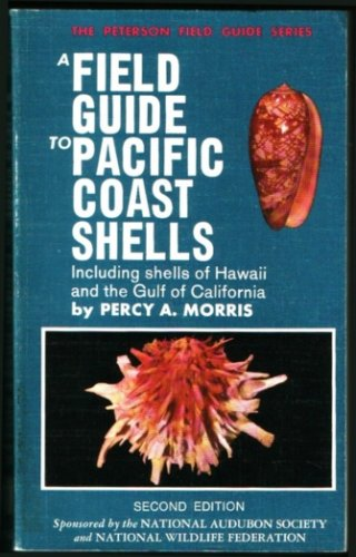 Pacific Shells - A Field Guide to Pacific Coast Shells, Including Shells of Hawaii and the Gulf of California, (Peterson Field Guides)