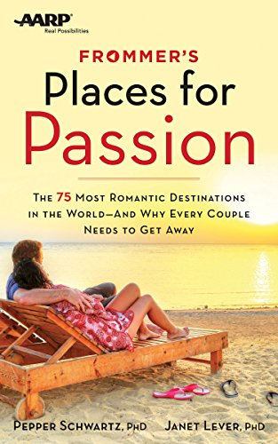 Frommers Aarp Places For Passion  The 75 Most Romantic Destinations In The World   And Why Every Couple Needs To Get Away