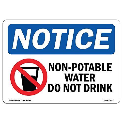 OSHA Notice Sign - Non-Potable Water Do Not Drink | Aluminum Sign | Protect Your Business, Construction Site, Warehouse & Shop Area |  Made in The USA