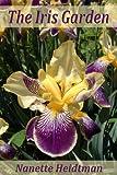 The Iris Garden, Nanette Heidtman, 1477658092