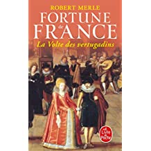 FORTUNE DE FRANCE T.07 : LA VOLTE DES VERTUGADINS