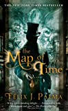 The Map of Time: A Novel (The Map of Time Trilogy)