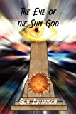 The Eye of the Sun God, Guy Blythman, 0755212428