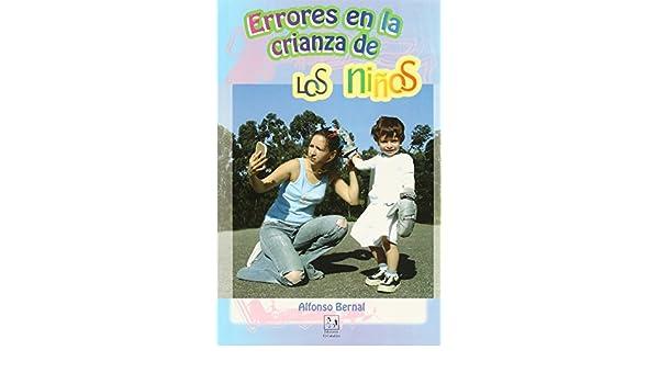 ERRORES EN LA CRIANZA DE LOS NIÑOS: 9789686011012: Amazon ...