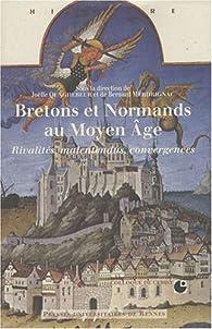 Bretons et normands au Moyen Âge. Rivalités, malentendus, convergences par Colloque Centre culturel international