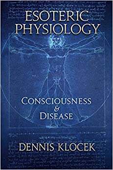 Esoteric Physiology: Consciousness and Disease