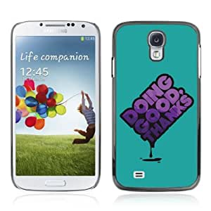 Designer Depo Hard Protection Case for Samsung Galaxy S4 / Good Message