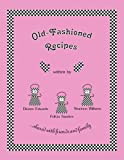 Old-Fashioned Recipes, Dionne Edwards and Felicia Sanders, 1432721577