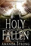 Holy and the Fallen: Book Two in the Watchers of Men Series