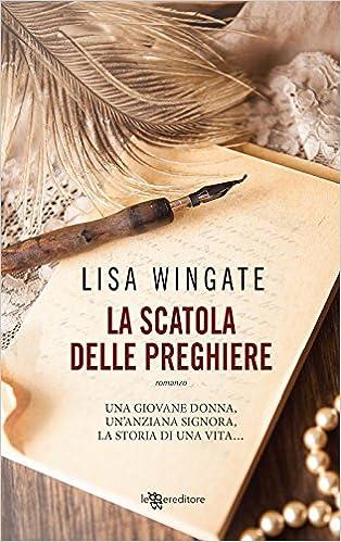 Lisa Wingate - La scatola delle preghiere (2018)