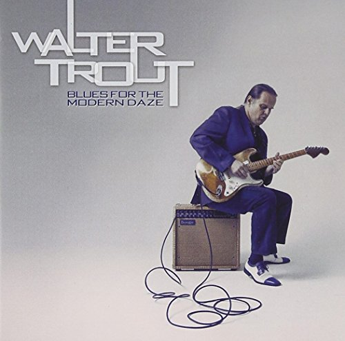 Walter Trout: Blues For The Modern Daze (Audio CD)