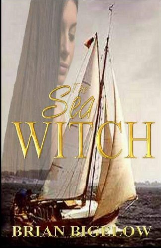 Book: The Sea Witch by Brian Bigelow