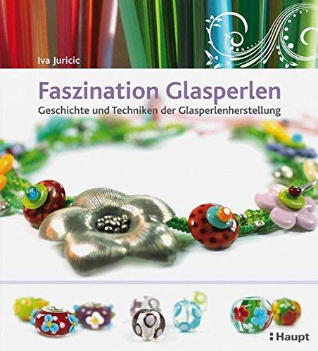 Faszination Glasperlen: Geschichte und Techniken der Glasperlenherstellung