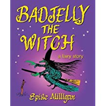 Badjelly the Witch by Spike Milligan (2002-12-04)