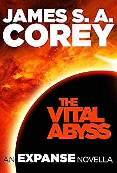The Vital Abyss: An Expanse Novella (The Expanse) by [Corey, James S. A.]