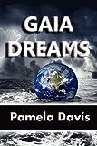 Gaia Dreams, Pamela Davis, 0983259577