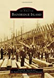 Bainbridge Island, Donald R. Tjossem and Bainbridge Island Historical Society, 0738599921
