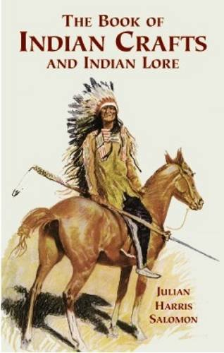 The Book of Indian Crafts and Indian Lore (Native American)