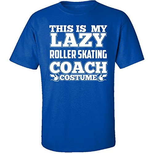 This Is My Lazy Roller Skating Coach Costume Halloween - Adult Shirt 4xl Royal
