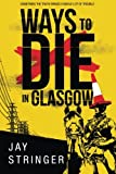 Image of Ways to Die in Glasgow (Sam Ireland Mysteries)