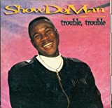 Trouble Trouble by Shadow Man (1997-08-26)